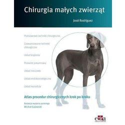 Atlas procedur chirurgicznych krok po kroku. Chirurgia małych zwierząt (opr. miękka)