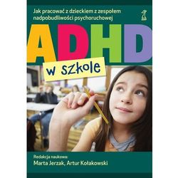 ADHD w szkole - Dostępne od: 2014-11-04 (opr. miękka)