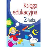 Książki dla dzieci, Księga edukacyjna 2-latka - julia śniarowska