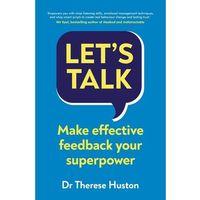 Książki do nauki języka, Let?s Talk. Make Effective Feedback Your Superpower - Huston Therese - książka (opr. miękka)