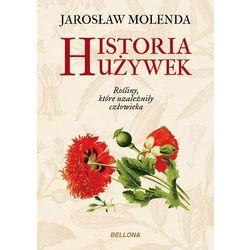 Historia używek. Rosliny które uzależniły człowieka (opr. broszurowa)