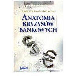 ANATOMIA KRYZYSÓW BANKOWYCH (opr. miękka)