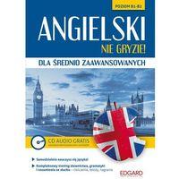 Książki do nauki języka, Angielski nie gryzie! Dla średnio zaawansowanych - Praca Zbiorowa (opr. miękka)