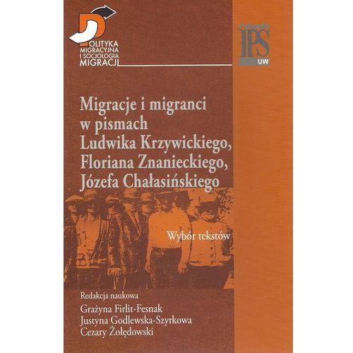 Pedagogika, Migracje i migranci w pismach Ludwika Krzywickiego, Flioriana Znanieckiego, Józefa Chałasińskiego (opr. twarda)