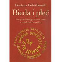 Biblioteka biznesu, Bieda i płeć Sfery podziału kreujące ubóstwo kobiet w krajach Unii Europejskiej (opr. miękka)