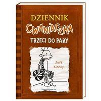 Literatura młodzieżowa, Dziennik cwaniaczka. trzeci do pary - jeff kinney (opr. broszurowa)