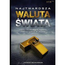 Najtwardsza waluta świata czyli dlaczego warto inwestować w złoto - Dostawa 0 zł (opr. twarda)