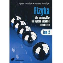 Fizyka dla kandydatów na wyższe uczelnie techniczne Tom 2 - Zbigniew Kamiński - ebook