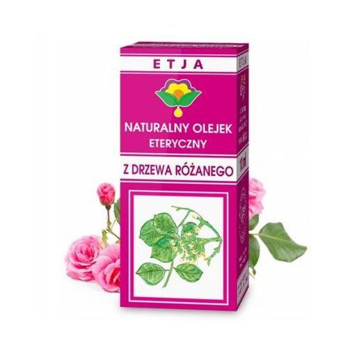 Olejki zapachowe, DRZEWO ROŻANE - Olejek eteryczny ETJA 10 ml