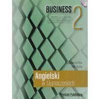 Książki do nauki języka, Angielski w tłumaczeniach Business 2 + CD (mp3) (opr. miękka)