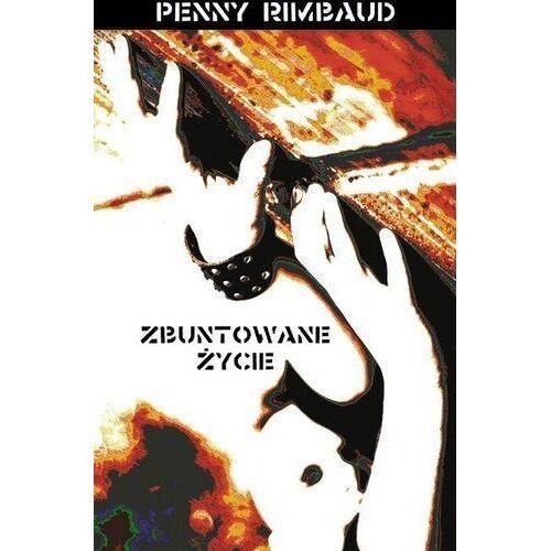 E-booki, Zbuntowane życie - Penny Rimbaud (MOBI)