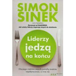 Liderzy jedzą na końcu - Simon Sinek (opr. miękka)