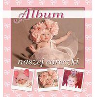 Albumy, Album naszej córeczki - Jacopo Rotta (opr. twarda)