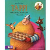Książki dla dzieci, Tappi i tajemnica bułeczek Bollego [Mortka Marcin] (opr. twarda)