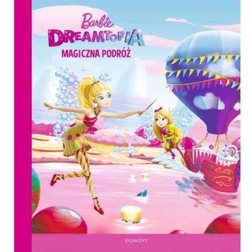 Książki dla dzieci, Barbie Dreamtopia Magiczna podróż - Jeśli zamówisz do 14:00, wyślemy tego samego dnia. (opr. miękka)