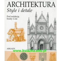 Architektura. Style i detale (opr. miękka)