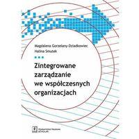 Biblioteka biznesu, Zintegrowane zarządzanie we współczesnych organizacjach (opr. miękka)