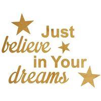 Pozostały wystrój ścian, Dekoracja drewniana drewniana napis na ścianę Just believe in Your dreams - 4 mm Dekoracje drewniane na ścianę (-10%)