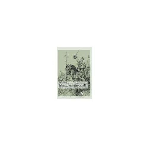Hobby i poradniki, Łubnie Konstantynów 1648 - Marcin Bazydło (opr. miękka)