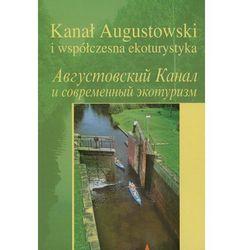 Kanał Augustowski i współczesna ekoturystyka (opr. miękka)
