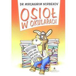 Osioł w okularach czyli jak przejrzeć na oczy (opr. miękka)
