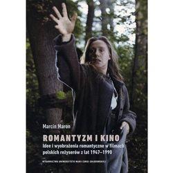Romantyzm i kino. Idee i wyobrażenia romantyczne w filmach polskich reżyserów z lat 1947-1990. Darmowy odbiór w niemal 100 księgarniach!