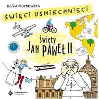 Książki dla dzieci, Święci uśmiechnięci Święty Jan Paweł II (opr. twarda)