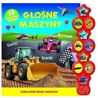 Książki dla dzieci, Książeczka dźwiękowa. Głośne maszyny (opr. kartonowa)