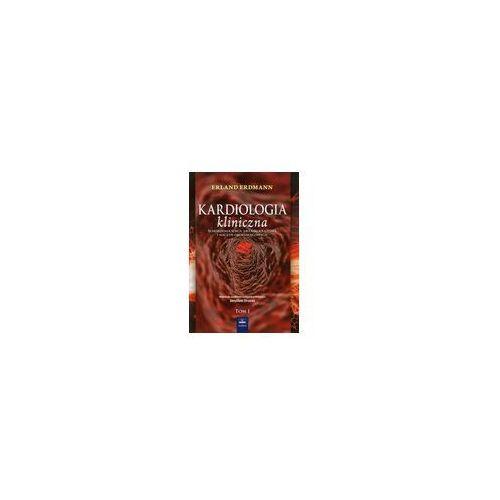 Książki medyczne, Kardiologia kliniczna. Schorzenia serca, układu krążenia i naczyń okołosercowych. T 2 (opr. twarda)