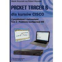 E-booki, Packet Tracer 6 dla kursów CISCO Tom 2 - Marek Smyczek, Robert Wszelaki, Marek Smyczek