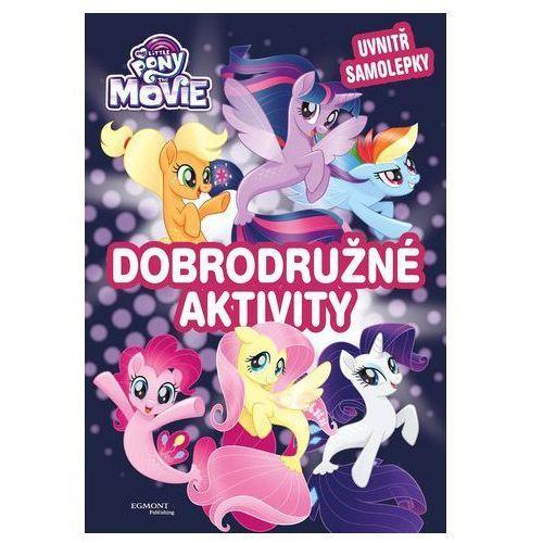 Książki dla dzieci, My Little Pony film - Dobrodružné aktivity kolektiv