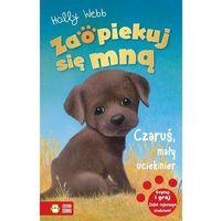 Książki dla dzieci, Zaopiekuj się mną. Czaruś, mały uciekinier (opr. broszurowa)