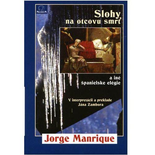 Pozostałe książki, Slohy na otcovu smrť a iné španielske elégie Jorge Manrique; Ján Zambor