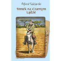 Książki dla młodzieży, Tomek na Czarnym Lądzie, miękka oprawa - Alfred Szklarski OD 24,99zł DARMOWA DOSTAWA KIOSK RUCHU (opr. miękka)
