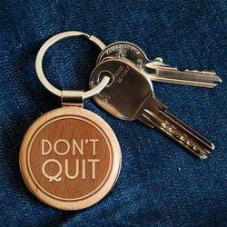 Don't quit - Brelok drewniany - Drewniany brelok