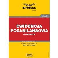 E-booki, Ewidencja pozabilansowa po zmianach - Izabela Motowilczuk, Jan Charytoniuk (PDF)
