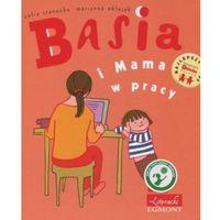 Książki dla dzieci, Basia i Mama w pracy (opr. twarda)