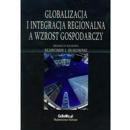 Biblioteka biznesu, Globalizacja i integracja regionalna a wzrost gospodarczy (opr. miękka)