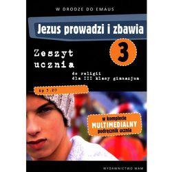 KATECHIZM WAM III NPP GIM ĆW JEZUS PROWADZI I ZBAWIA /BR (opr. broszurowa)