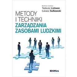 Metody i techniki zarządzania zasobami ludzkimi - mamy na stanie, wyślemy natychmiast (opr. miękka)